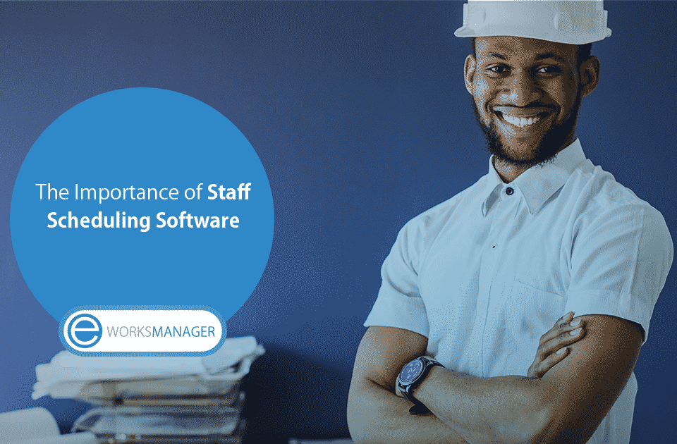 The Importance of Staff Scheduling Software