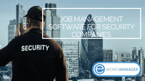 management software for security companies - EWorks Manager