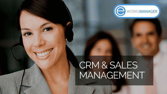 Enhance Your Company's Efficiency with CRM and Sales Management