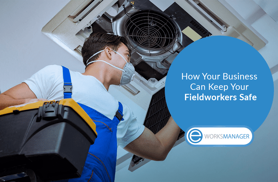 How Your Business Can Keep Your Fieldworkers Safe