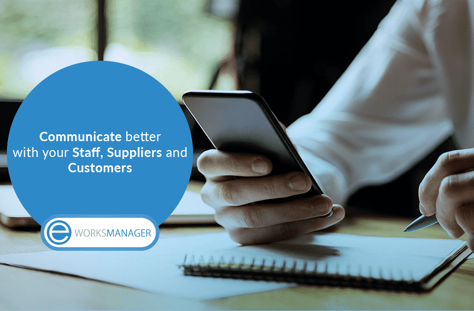 Communicate better with your Staff, Suppliers and Customers