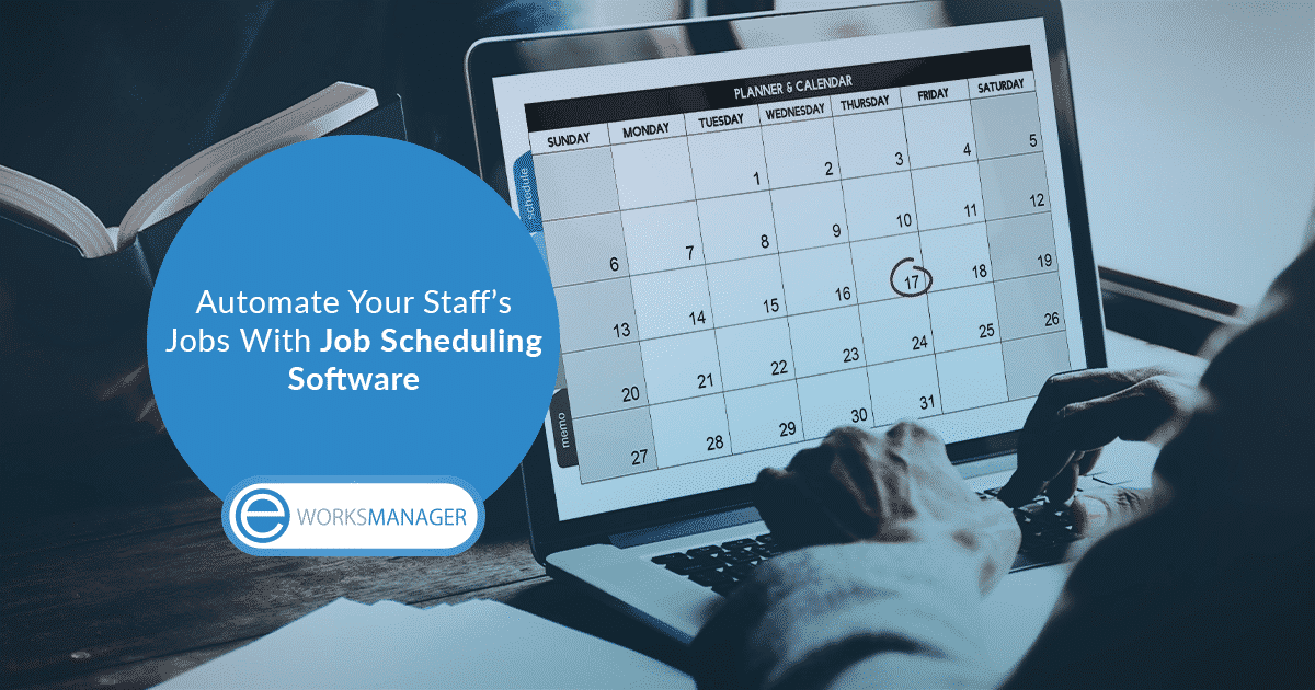 Automate Your Staff's Jobs With Job Scheduling Software