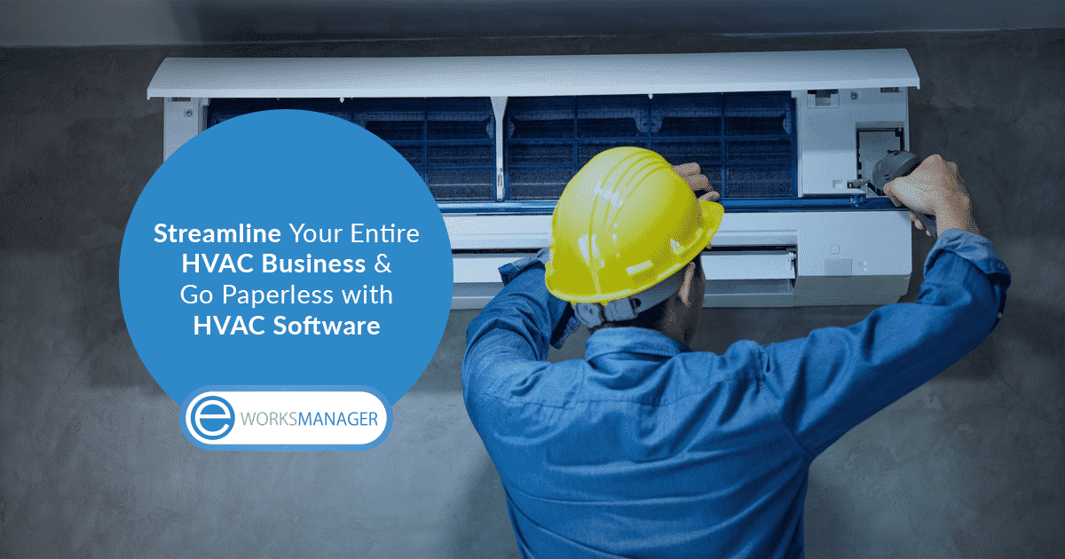 Streamline your Entire HVAC Business and Go Paperless with HVAC Software