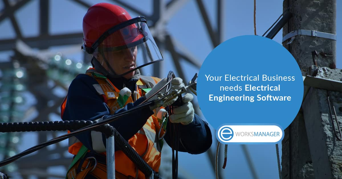 Your Electrical Business needs Electrical Engineering Software